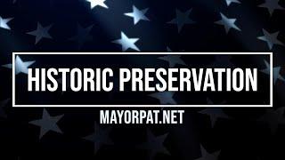 MAYOR PAT ON HISTORIC PRESERVATION
