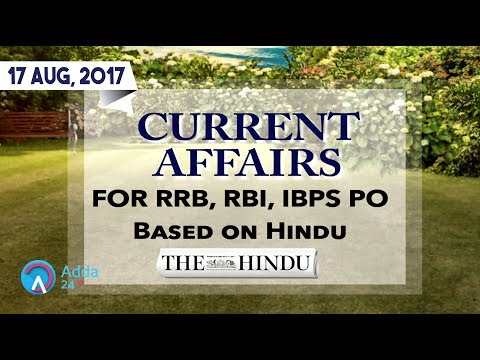 CURRENT AFFAIRS   THE HINDU   RRB, IBPS  17th August 2017   Online Coaching for SBI IBPS