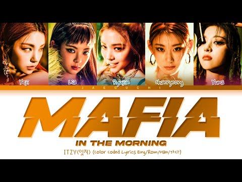 ITZY – MAFIA In the morning Lyrics (있지 마.피.아. In the morning 가사) (Color Coded Lyrics)