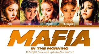 Download ITZY - MAFIA In the morning Lyrics (있지 마.피.아. In the morning 가사) (Color Coded Lyrics)