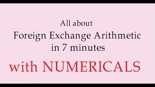 Complete chapter of Foreign Exchange Arithmetic [in Hindi]