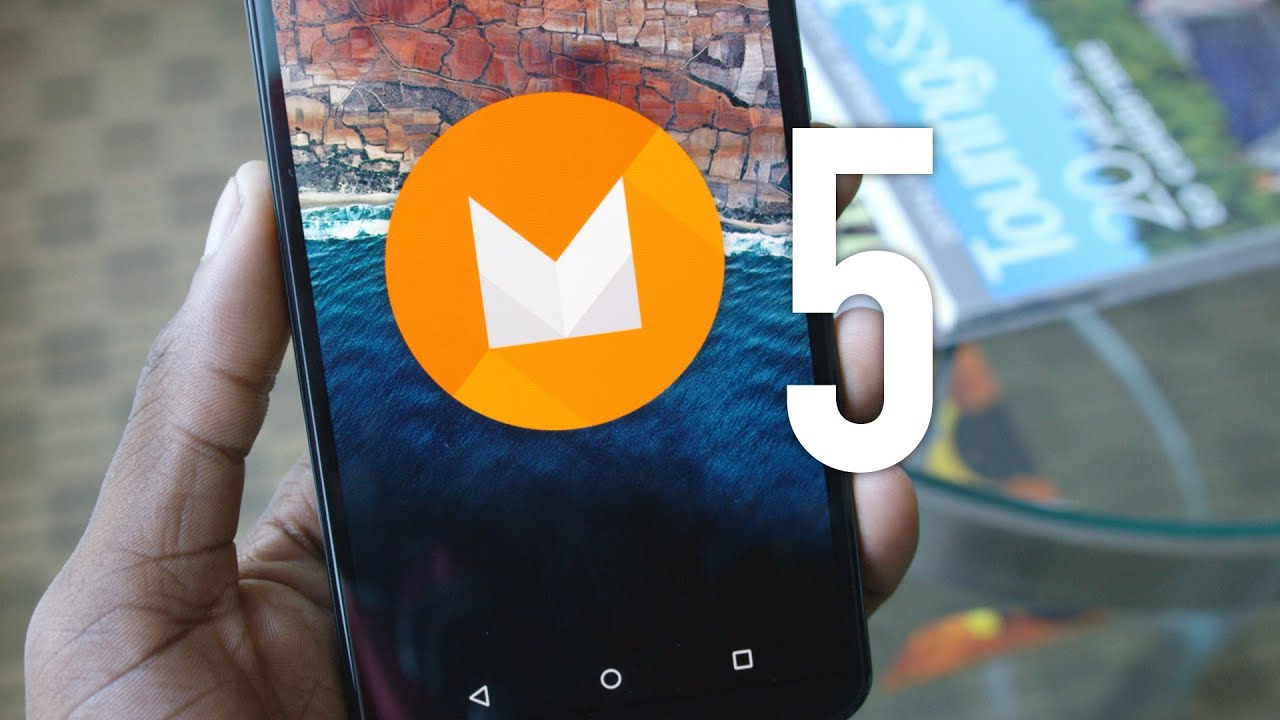 Top 5 Android Marshmallow Features!