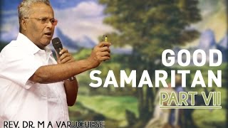 Good Samaritan - Part 7 - Rev. Dr. M A Varughese