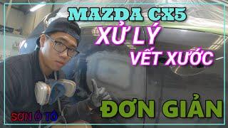 SƠN Ô TÔ ( CAR PAINTING ) - XỬ LÝ VẾT XƯỚC XE MAZDA CX5 ( HOW TO FIX SCRATCHES ON CAR )