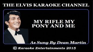 Dean Martin Karaoke My Rifle My Pony And Me Studio Version