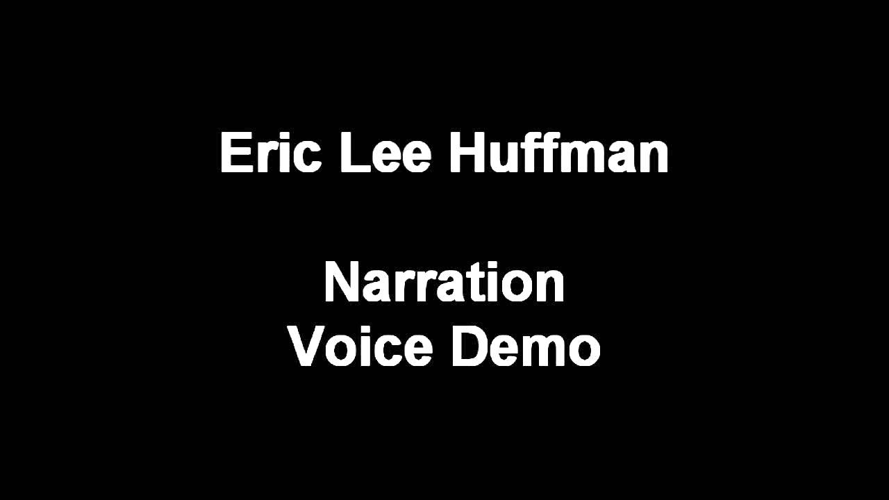 Eric Lee Huffman Narration Voice Demo