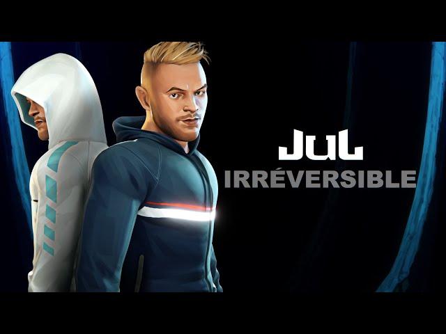 Jul - Irréversible (Official Video)