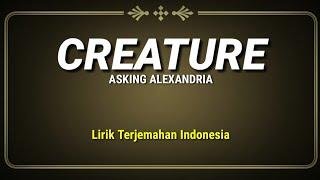 Asking Alexandria - Creature (Lirik Terjemahan Indonesia)
