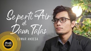Edwar Andesa - Seperti Air di Daun Talas (Official Music Video)