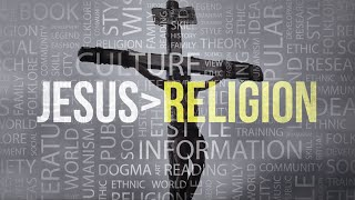 Christianity is More than a Religion | Derek Prince