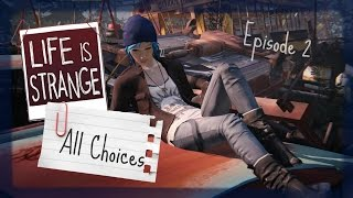 Life Is Strange | All Important Choices | Episode 2 | PS4