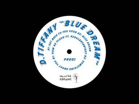 D. Tiffany - Get Back To You Soon - Blue Dream EP - [PR001] - 2017