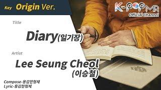 Diary - Lee Seung Cheol (Origin Ver.)ㆍ일기장 이승철 [K-POP MR★Musicen]