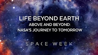 Above & Beyond Preview #1 | Life Beyond Earth | Space Week 2018
