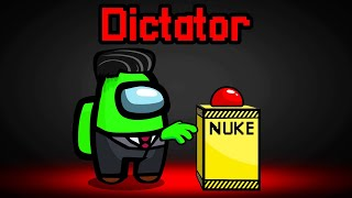 *NEW* DICTATOR ROLE In AMONG US! (Nuke)