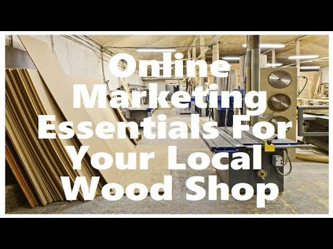 Woodworking Business Online: How To Attract More Leads and Sales To Your Local Business