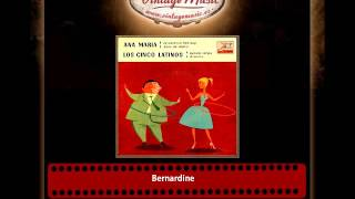 Los Cinco Latinos – Bernardine