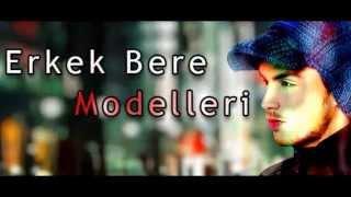 Erkek Bere Modelleri ve Yapılışı
