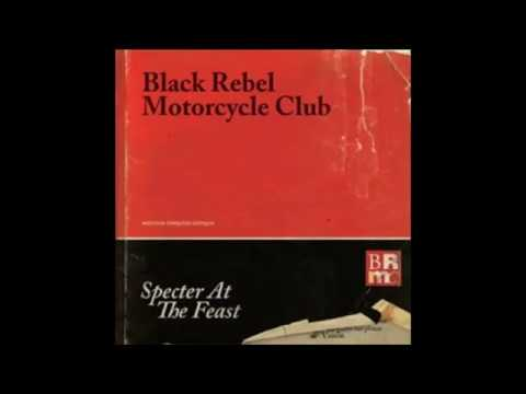 Black Rebel Motorcycle Club - Specter at the Feast (Full Album)