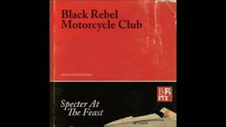 Black Rebel Motorcycle Club - Specter at the Feast (Full Album)