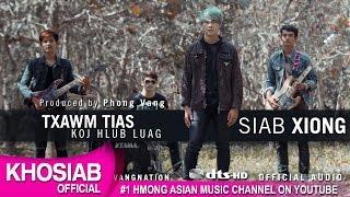 Siab Xiong - Txawm Tias [Koj Hlub Luag] (Official Audio) Khosiab Music 2017