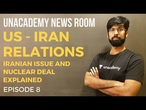 US Iran Relations - Iranian Issue and Conflict Explained | Unacademy News Room | Episode 8