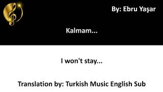 Ebru Yaşar Kalmam * I won't stay - Love Song