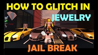 Roblox Jailbreak - How To Glitch Into Jewelry Store - PROFESSIONAL TIPS AND TRICKS!!!