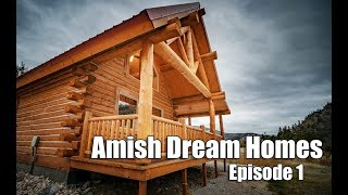 Episode 1 | Tiny Log Cabin In Montana | Amish Dream Homes