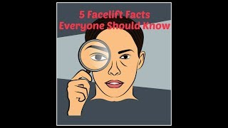 5 Facelift Facts Everyone Should Know