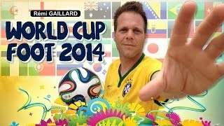 WORLD CUP - FOOT 2014 (REMI GAILLARD)