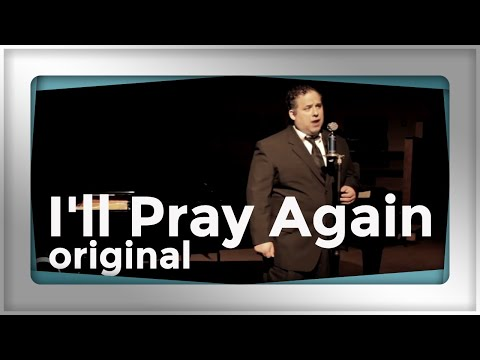 Benjamin Everson Sings I'LL PRAY AGAIN