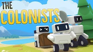 Man Builds Robotic Empire & Colonizes A Planet - The Colonists Gameplay Part 1