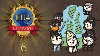 EU4 LAN Party 2019 - Episode 6