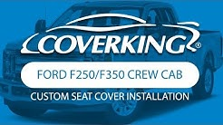 How to Install 2017-2018 Ford F250/350 Crew Cab Super Duty Custom Seat Covers | COVERKING®