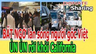 B.Ấ.T NG.Ờ l.à.n s.ó.ng ng.ư.ờ.i gốc Việt Ù.N Ù.N r.ờ.i kh.ỏ.i California