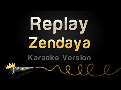 Zendaya  Replay Karaoke Version