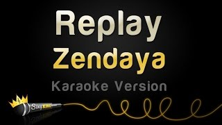 Zendaya - Replay (Karaoke Version)