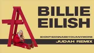 Billie Eilish - idontwannabeyouanymore (Judah Remix)