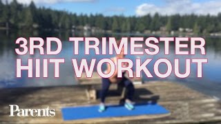 Pregnancy Workout: 3rd Trimester HIIT | Parents