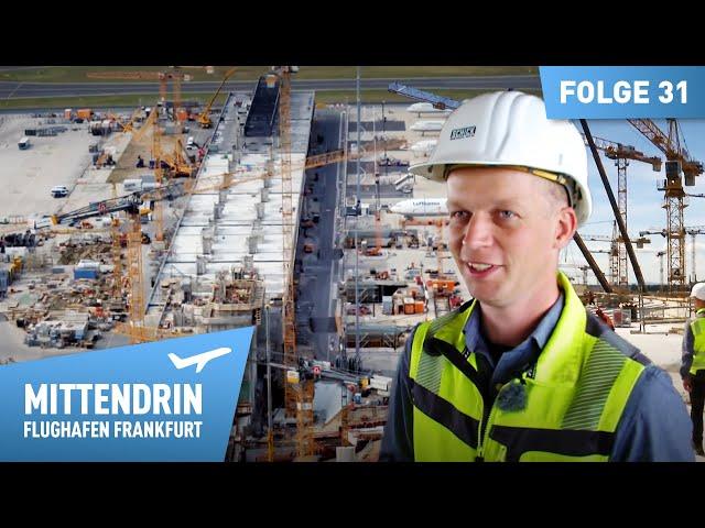 Größte Baustelle Deutschlands - Das neue Terminal 3 | Mittendrin - Flughafen Frankfurt (31)