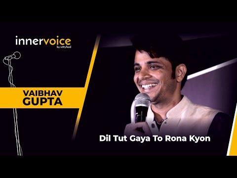 Dil Tut Gaya To Rona Kyon | Vaibhav Gupta | Unheard 8.0 | Pune | Ep 06