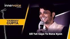 Dil Tut Gaya To Rona Kyon - Vaibhav Gupta | Heart Breaking Poetry | Unheard Pune