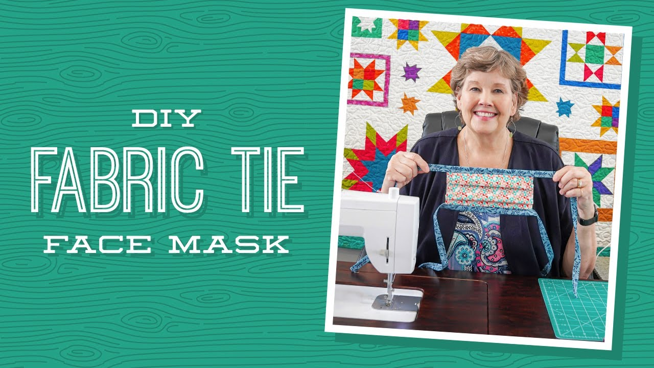 DIY Fabric Tie Face Mask with Jenny Doan of Missouri Star Quilt Company