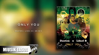 Download Dazten, Likol B & Dr Wiz - Only You MP3 song and Music Video