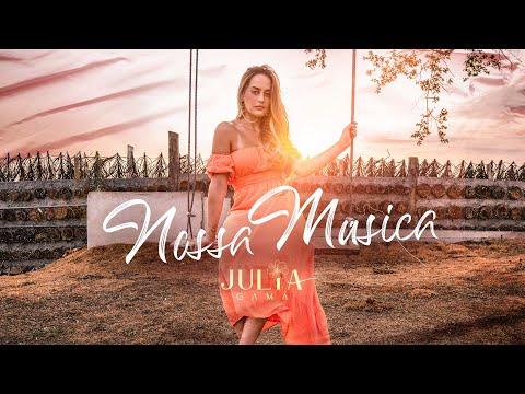 Julia Gama – Nossa Música