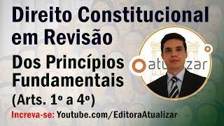 Revisão de Direito Constitucional - Princípios Fundamentais (Arts. 1º ao 4º)