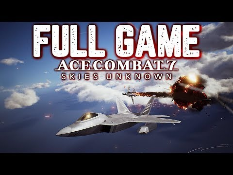 ACE COMBAT 7 SKIES UNKNOWN Gameplay Walkthrough Part 1 Full Game - No Commentary