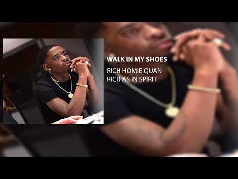 Rich Homie Quan - Walk In My Shoes