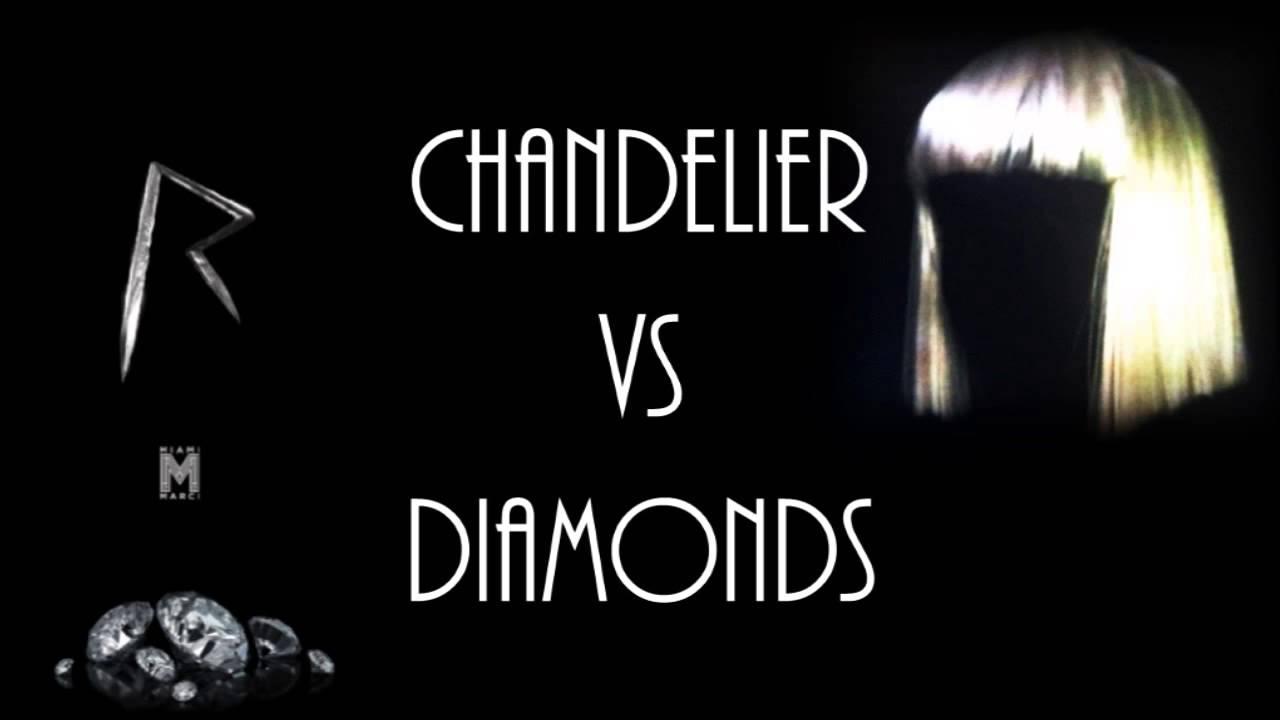 Chandelier VS Diamonds - YouTube